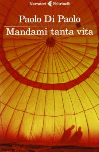 Mandami-tanta-vita-di-Paolo-Di-Paolo-Feltrinelli-258x394