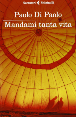 http://www.leultime20.it/wp-content/uploads/2013/04/Mandami-tanta-vita-di-Paolo-Di-Paolo-Feltrinelli-258x394.png
