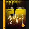 """Il nuovo noir di Enrico Ruggeri racconta """"La brutta estate"""" di un uomo solo"""